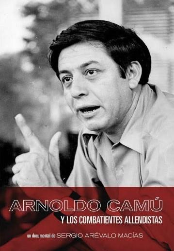 Arnoldo Camú y los combatientes allendistas