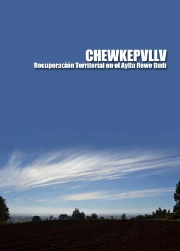 CHEWKEPVLLV – Recuperación Territorial en el Aylla Rewe Budi