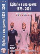 1879-2001: Epitafio de una guerra