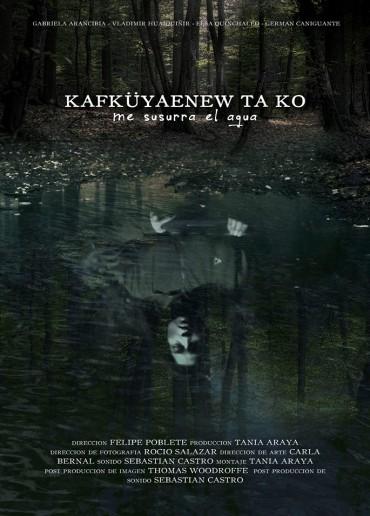 Kafküyaenew ta ko (Me susurra el agua)