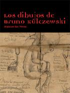 Los dibujos de Bruno Kulczewski