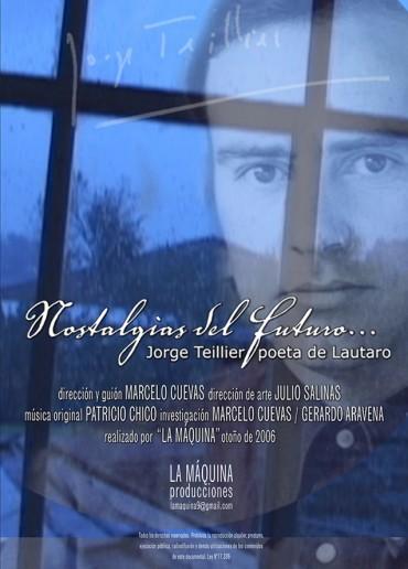 Nostalgias del Futuro, tras la huella de Jorge Teillier, poeta de Lautaro