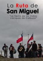 La Ruta de San Miguel