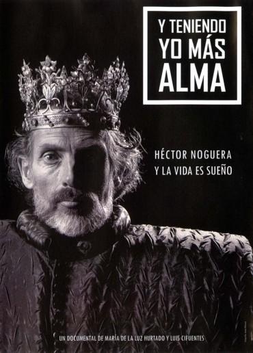 Y teniendo yo más alma, Héctor Noguera y La vida es sueño