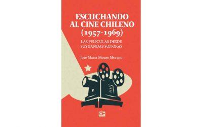 José María Moure y su libro sobre las bandas sonoras del cine chileno «Escuchando al cine chileno (1957- 1969)»